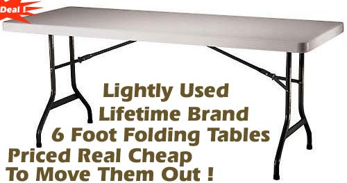 Closeout Priced Almost New Lifetime Folding Tables. Value Priced To Move  Them Out !